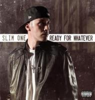 Slim One - Ready For Whatever