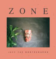 Jeff The Brotherhood - Zone