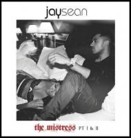 Jay Sean - The Mistress  Pt. I And II