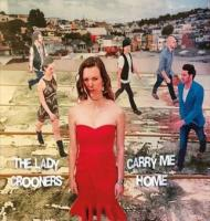 The Lady Crooners - Carry Me Home