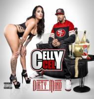 Celly Cel - Dirty Mind