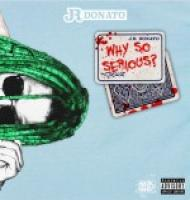 J.R. Donato - Why So Serious
