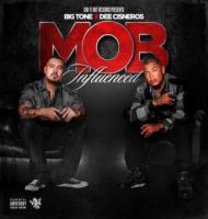 Big Tone And Dee Cisneros - Mob Influenced