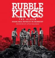 Various Artists - Rubble Kings  Original Music Inspired By The Documentary  2016