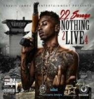 22 Savage - Nothing 2 Live 4