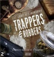 Lil Cray And Sir Chubbie - Trappers And Robbers