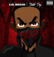 Lil Reese - Better Days